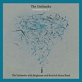 The Unthanks with Brighouse and Rastrick Brass Band (Diversions, Vol. 2) by The Unthanks