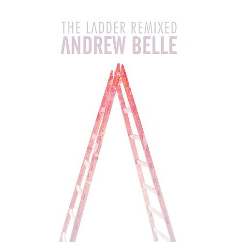 The Ladder Remixed by Andrew Belle