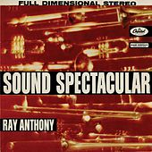 Sound Spectacular by Ray Anthony