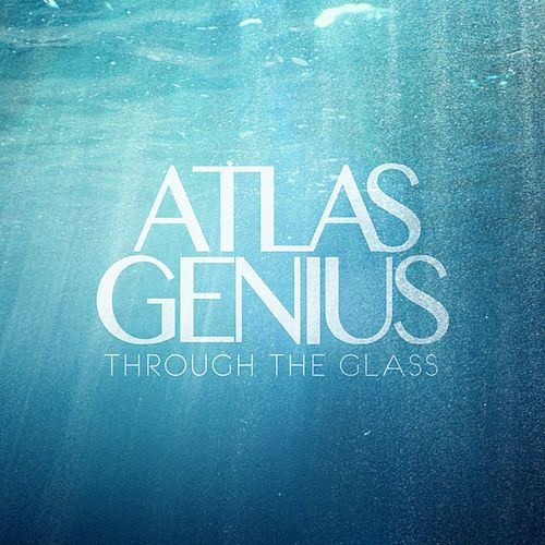 Through The Glass EP by Atlas Genius