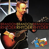 Live at Billy Bob's Texas by Brandon Rhyder