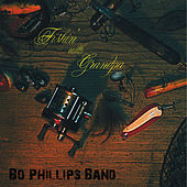 Play & Download Fishin' With Grandpa by Bo Phillips Band | Napster