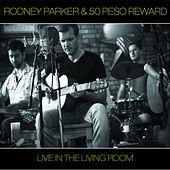 Play & Download Live in the Living Room by Rodney Parker | Napster
