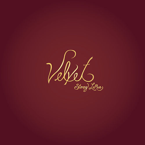 Play & Download Velvet by Stoney LaRue | Napster