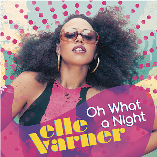 Play & Download Oh What A Night by Elle Varner | Napster