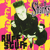 Play & Download Ruff Stuff by The Sharks | Napster
