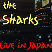 Play & Download Live in Japan by The Sharks | Napster