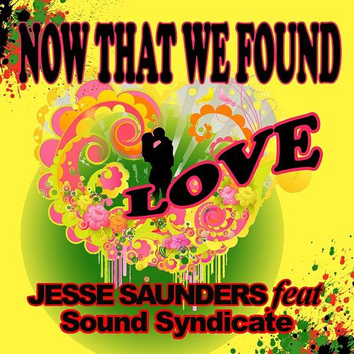 Now That We Found Love by Jesse Saunders