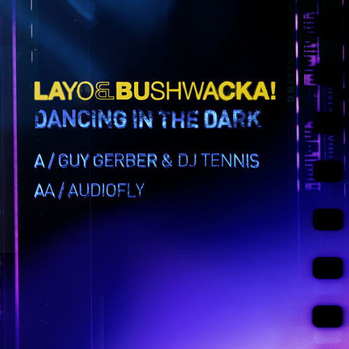 Play & Download Dancing in the Dark by Layo & Bushwacka! | Napster