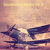 Play & Download Soundtrack to Victory, Vol. 3 (Remastered) by Various Artists | Napster