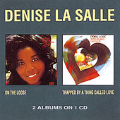 Play & Download On The Loose / Trapped By A Thing Called Love by Denise La Salle | Napster