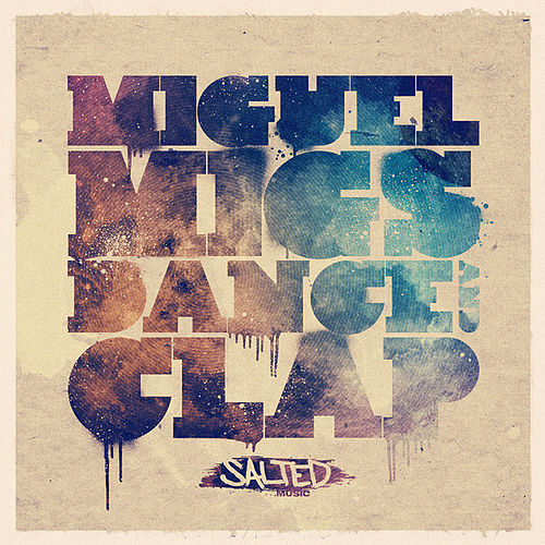 Play & Download Dance & Clap by Miguel Migs | Napster