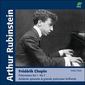 Chopin : Polonaises, No. 1 to No. 7, Andante spianato & grande polonaise brillante (1934 - 1935) by Arthur Rubinstein