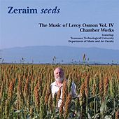 The Music of Leroy Osmon, Vol. 4: Zeraim Seeds by Various Artists