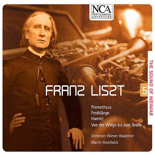 Play & Download Liszt: The Sound of Weimar 5 by Vienna Academy Orchestra | Napster