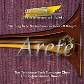 Play & Download Areté by Tennessee Tech Trombone Choir | Napster