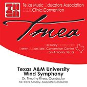Play & Download Texas Music Educators Association 2007 Clinic and Convention - Texas A & M Wind Symphony by Various Artists | Napster
