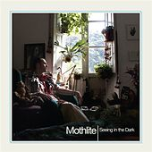 Play & Download Seeing In The Dark by Mothlite | Napster