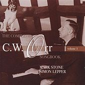 Play & Download The Complete C.W. Orr Songbook, Vol. 1 by Mark Stone and Simon Lepper | Napster