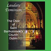 Play & Download Laudate Dominum by Saint Bartholomew's Choir | Napster