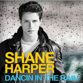 Play & Download Dancin' in the Rain EP by Shane Harper | Napster