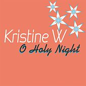 Play & Download O Holy Night - Single by Kristine W. | Napster