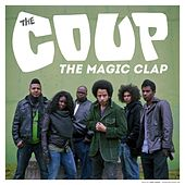 Play & Download The Magic Clap by The Coup | Napster