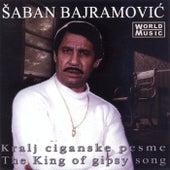 Play & Download Kralj Ciganske Pesme by Saban Bajramovic | Napster