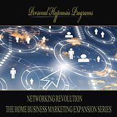 Play & Download Networking Revolution - The Home Business Marketing Expansion Series by Personal Hypnosis Programs | Napster