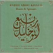 Abou-Khalil, Rabih: Roots and Sprouts by Rabih Abou-Khalil