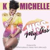 Kiss My Ass by K. Michelle
