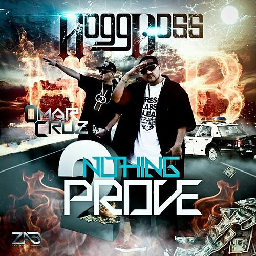 Nothing 2 Prove by Hogg Boss