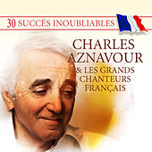 Play & Download 30 Succès inoubliables : Charles Aznavour & Les grands chanteurs français by Various Artists | Napster