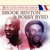 30 Succès inoubliables : Brook Benton & Bobby Byrd by Various Artists