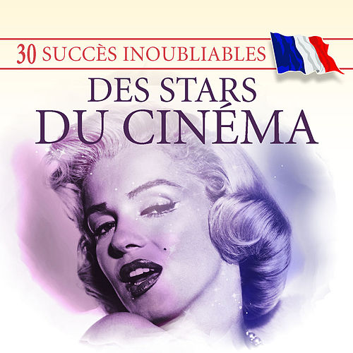Play & Download 30 Succès inoubliables des Stars du cinéma by Various Artists | Napster