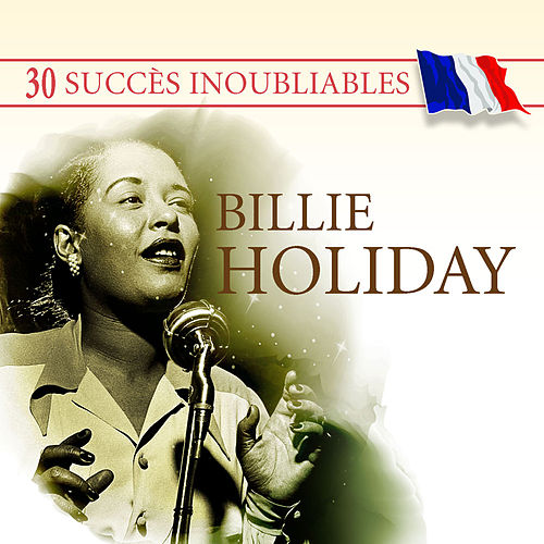 Play & Download 30 Succès inoubliables : Billie Holiday by Billie Holiday | Napster