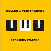 Play & Download Spassernstliebe by keller | Napster