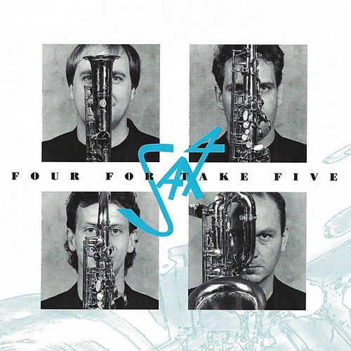 Bach, Debussy, Fauré, Rota, Piazzola, Gershwin, Iturralde, Desmond, Gillespie & Mower: Four for Take Five by Sax4