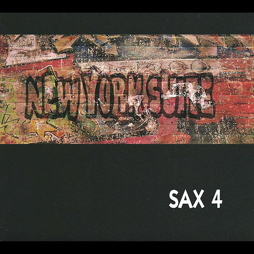 Play & Download Georgel, D'Rivera & Weiskopf: New York Suite by Sax4 | Napster