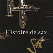 Play & Download Gubitsch, Scarlatti, Piazzola, Rota, Rimsky-Korsakov, D'Rivera, Brubeck, Parker, Mingus, Mower, Chirol, Jeanneau & VanHeusen: Histoire de Sax by Sax4 | Napster