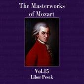 The Masterworks of Mozart, Vol. 15 by Libor Pesek