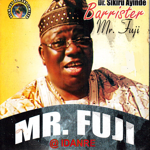 Play & Download Mr. Fuji by Dr. Sikiru Ayinde Barrister | Napster