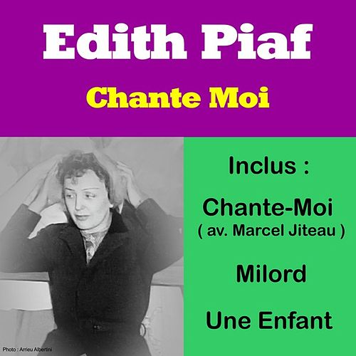 Play & Download Chante Moi by Edith Piaf | Napster