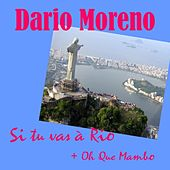 Play & Download Si Tu Vas a Rio by Dario Moreno | Napster