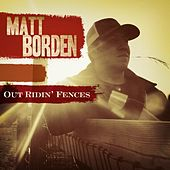 Play & Download Out Ridin' Fences by Matt Borden | Napster