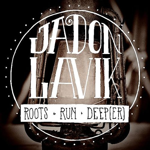 Play & Download Roots Run Deeper by Jadon Lavik | Napster
