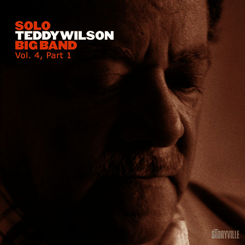 Solo Teddy Wilson Big Band Vol. 4, Part 1 by Teddy Wilson