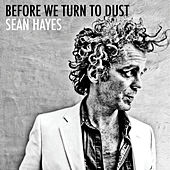 Play & Download Before We Turn To Dust by Sean Hayes | Napster