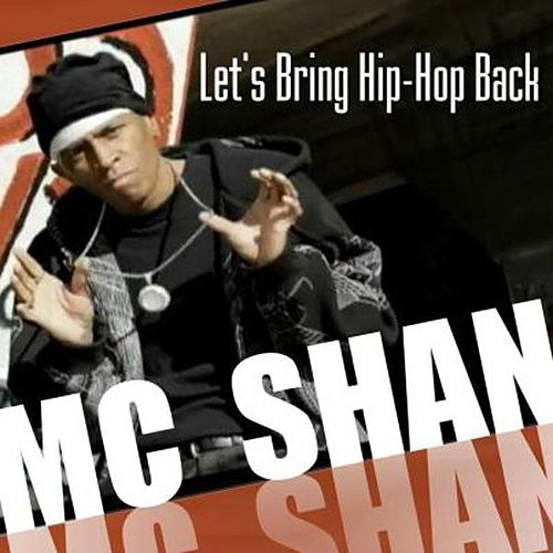 Play & Download Lets Bring Hip Hop Back by MC Shan | Napster