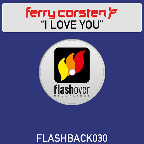 Play & Download I Love You by Ferry Corsten | Napster